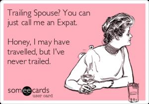 expat partner trailing spouse meme